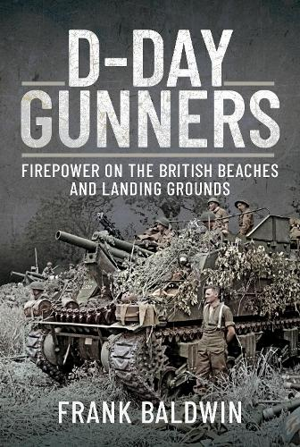 D-Day Gunners: The Royal Artillery on D-Day (Paperback)