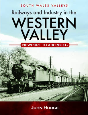 Railways and Industry in the Western Valley (Hardback)