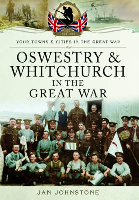 Oswestry and Whitchurch in the Great War (Paperback)