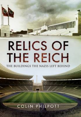 Relics of the Reich: The Buildings the Nazis Left Behind (Hardback)