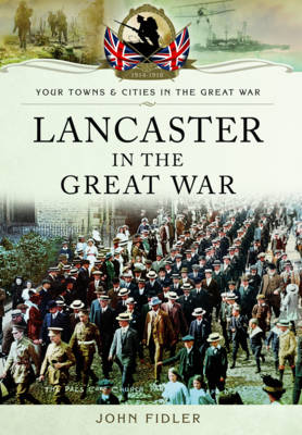 Lancaster in the Great War (Paperback)