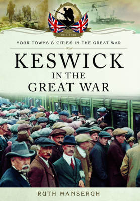 Keswick in the Great War (Paperback)