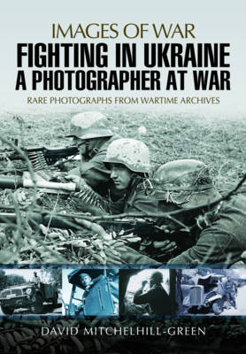 Fighting in Ukraine: A Photographer at War (Paperback)