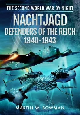 Nachtjagd, Defenders of the Reich 1940 - 1943 (Hardback)