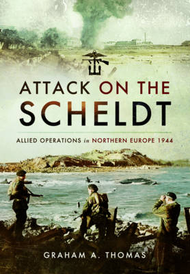 Attack on the Scheldt (Hardback)