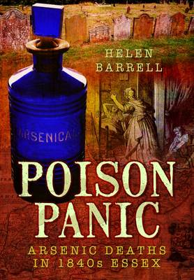 Poison Panic: Arsenic Deaths in 1840s Essex (Paperback)