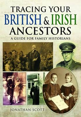 Tracing Your British and Irish Ancestors: A Guide for Family Historians (Paperback)