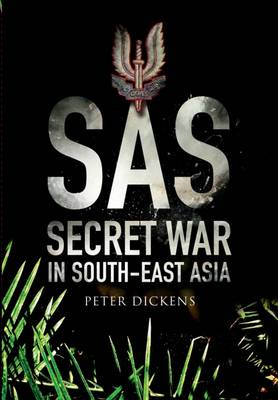 SAS- Secret War in South East Asia (Paperback)