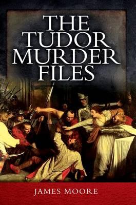 The Tudor Murder Files (Paperback)