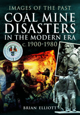 Coal Mine Disasters in the Modern Era c. 1900 - 1980 (Paperback)