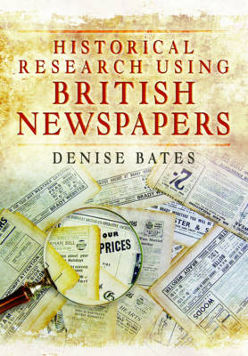 Historical Research Using British Newspapers (Paperback)