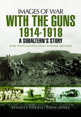 With the Guns 1914 - 1918: An Subaltern's Story (Paperback)