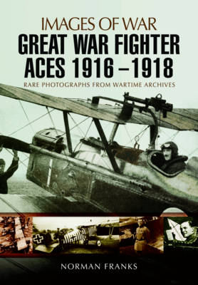 Great War Fighter Aces 1916 - 1918 (Paperback)