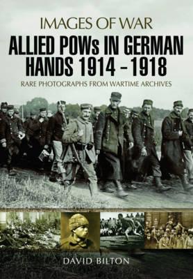 Allied POWs in German Hands 1914 - 1918 (Paperback)