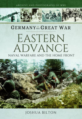 Germany in the Great War: Eastern Advance - Naval Warfare and the Home Front (Address book)