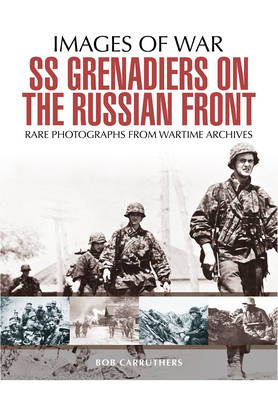 SS Grenadiers in Combat: The SS in Russia (Paperback)