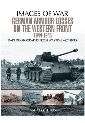 German Armour Losses on the Western Front from 1944 - 1945 (Paperback)