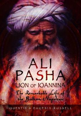 Ali Pasha, Lion of Ioannina: The Remarkable Life of the Balkan Napoleon' (Hardback)