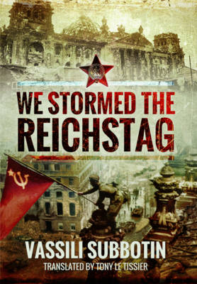 We Stormed the Reichstag (Hardback)