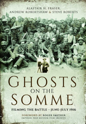 Ghosts on the Somme: Filming the Battle - June-July 1916 (Paperback)