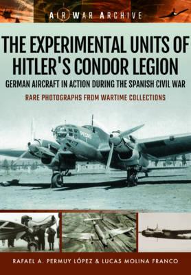 Experimental Units of Hitler's Condor Legion (Paperback)