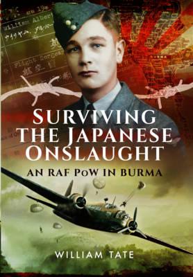 Surviving the Japanese Onslaught: An RAF POW in Burma (Hardback)