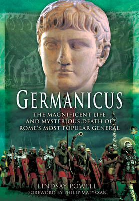 Germanicus: The Magnificent Life and Mysterious Death of Rome's Most Popular General (Paperback)