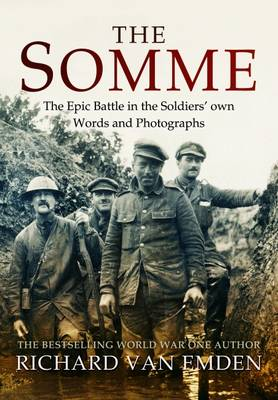 The Somme: The Epic Battle in the Soldiers' Own Words and Photographs (Paperback)