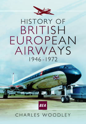 History of British European Airways: 1946 - 1972 (Paperback)