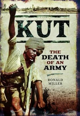 Kut: The Death of an Army (Hardback)