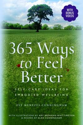 365 Ways to Feel Better: Self-Care Ideas for Embodied Well-Being (Paperback)