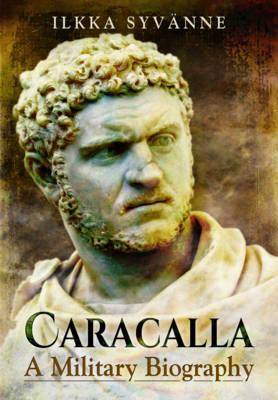 Caracalla: A Military Biography (Hardback)