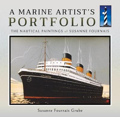 A Marine Artist's Portfolio: The Nautical Paintings of Susanne Fournais (Hardback)