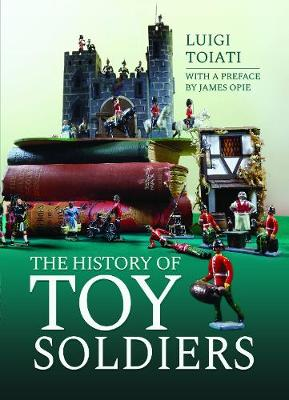 The History of Toy Soldiers (Hardback)