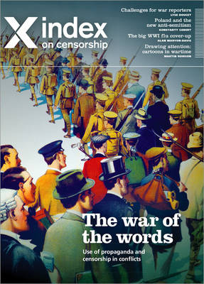 The War of the Words: Use of propaganda and censorship in conflicts - Index on Censorship (Paperback)