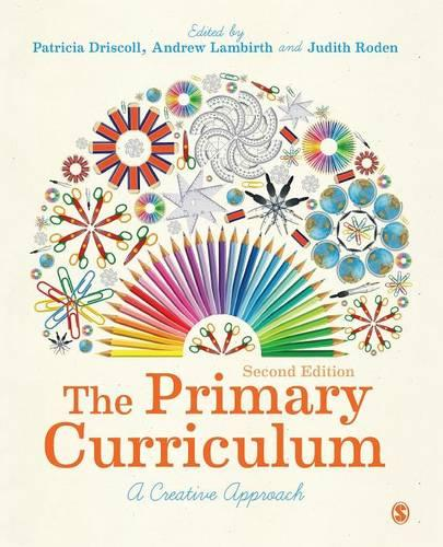 The Primary Curriculum: A Creative Approach (Paperback)