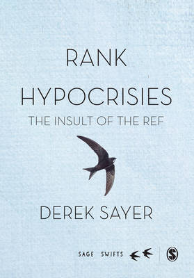 Rank Hypocrisies: The Insult of the REF - Sage Swifts (Hardback)