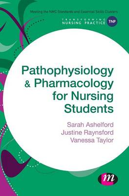 Pathophysiology and Pharmacology for Nursing Students - Transforming Nursing Practice Series (Hardback)