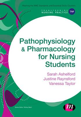 Pathophysiology and Pharmacology for Nursing Students - Transforming Nursing Practice Series (Paperback)