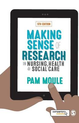 Making Sense of Research in Nursing, Health and Social Care (Paperback)