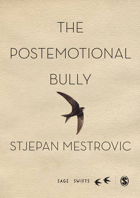 The Postemotional Bully - Sage Swifts (Hardback)