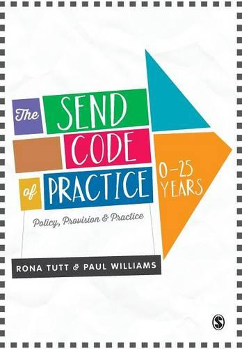 The SEND Code of Practice 0-25 Years: Policy, Provision and Practice (Paperback)