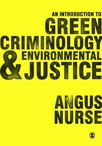 An Introduction to Green Criminology and Environmental Justice (Paperback)