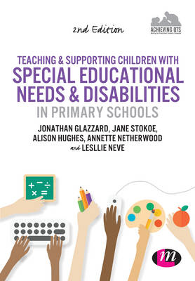 Teaching and Supporting Children with Special Educational Needs and Disabilities in Primary Schools - Achieving QTS Series (Hardback)