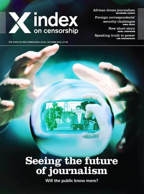 Pressing Forward: Seeing the Future of Journalism - Index on Censorship (Paperback)