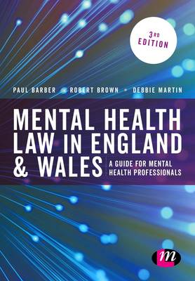 Mental Health Law in England and Wales: A Guide for Mental Health Professionals - Mental Health in Practice Series (Hardback)