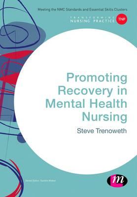 Promoting Recovery in Mental Health Nursing - Transforming Nursing Practice Series (Hardback)