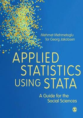 Applied Statistics Using Stata: A Guide for the Social Sciences (Hardback)