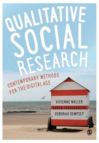 Qualitative Social Research: Contemporary Methods for the Digital Age (Paperback)