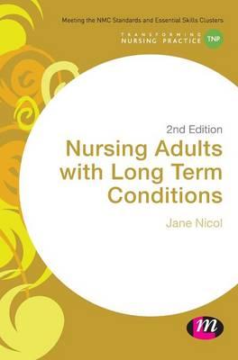 Nursing Adults with Long Term Conditions - Transforming Nursing Practice Series (Hardback)